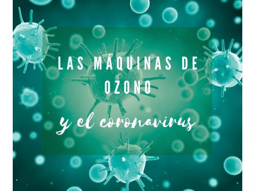 Las máquinas de ozono y el coronavirus